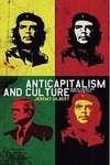Anticapitalism and Culture by Jeremy Gilbert