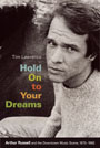 Hold On To Your Dreams: Arthur Russell and the Downtown Music Scene, 1973-92 by Tim Lawrence